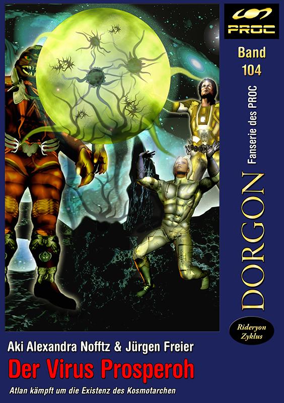 Cover zu DORGON 104 - Der Virus Prosperoh. © John Buurman